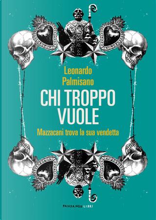 Chi troppo vuole by Leonardo Palmisano