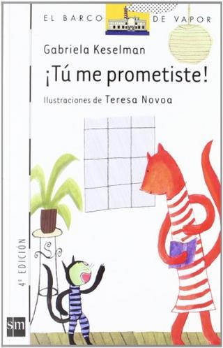 ¡Tú me prometiste! by Gabriela Keselman