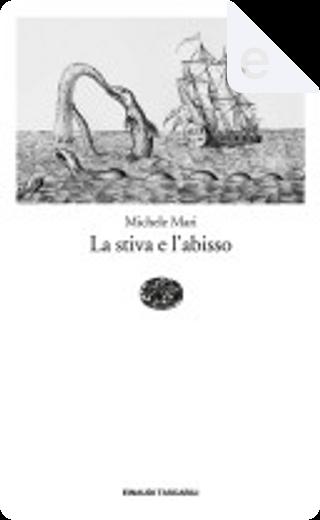 La stiva e l'abisso by Michele Mari