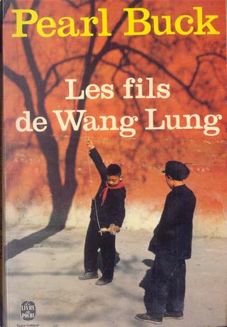 Les fils de Wang Lung by Pearl Buck
