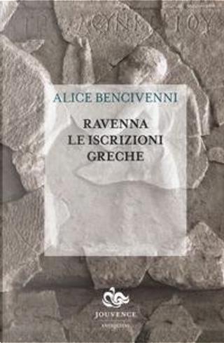 Ravenna. Le iscrizioni greche by Alice Bencivenni