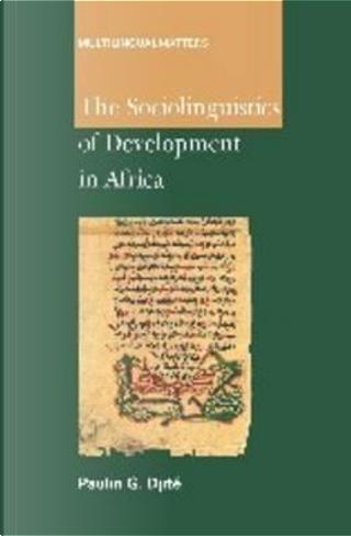 The Sociolinguistics of Development in Africa by Paulin G. Djite