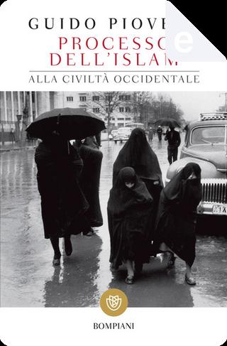 Processo dell'Islam alla civiltà occidentale by Guido Piovene