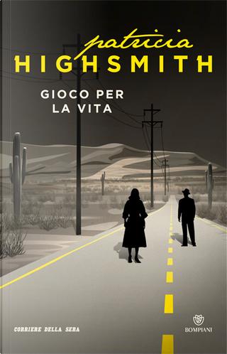 Gioco per la vita by Patricia Highsmith