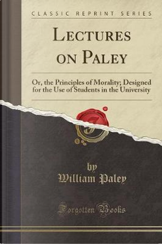 Lectures on Paley by William Paley