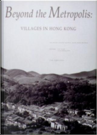 Beyond the Metropolis: Villages in Hong Kong
