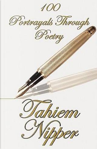 100 Portrayals Through Poetry by Tahiem Nipper