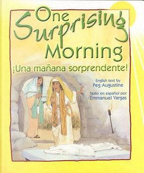 One Surprising Morning / una Mañana Sorpredente by Peg Augustine