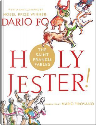 Holy Jester! The Saint Francis Fables by Dario Fo