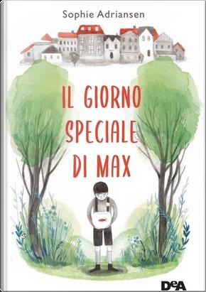 Il giorno speciale di Max by Sophie Adriansen