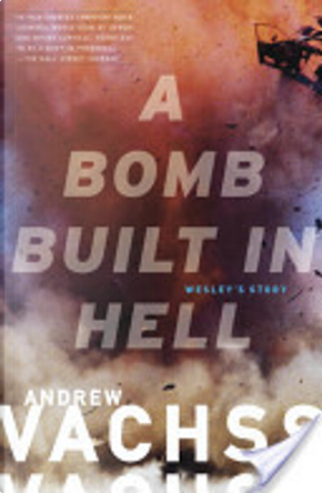 A Bomb Built in Hell by Andrew Vachss
