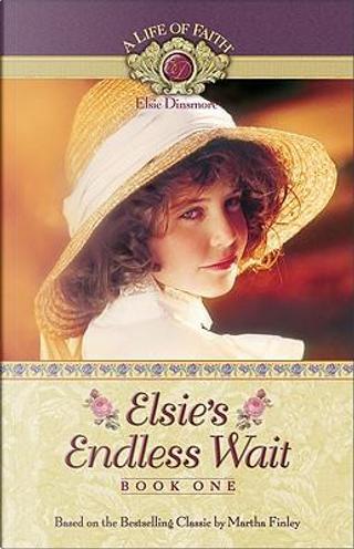 Elsie's Endless Wait by Martha Finley