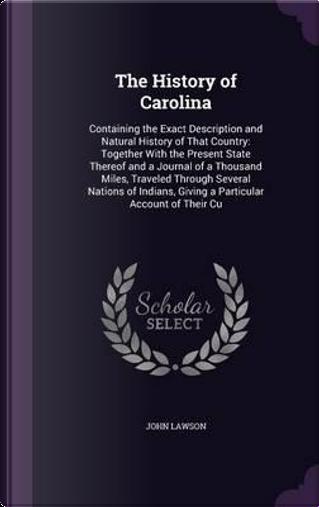 The History of Carolina by John Lawson