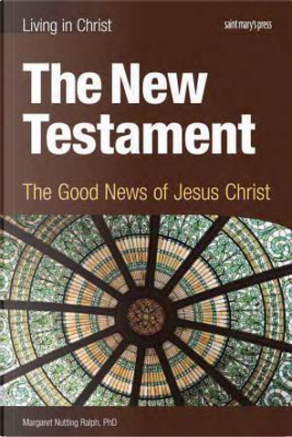 The New Testament by Margaret Nutting Ralph