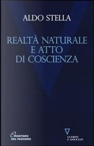 Realtà naturale e atto di coscienza by Aldo Stella