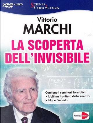 La scoperta dell'invisibile. DVD. Con libro by Vittorio Marchi