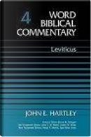 Word Biblical Commentary Vol. 4, Leviticus by John E. Hartley