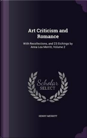 Art Criticism and Romance by Henry Merritt