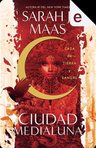 Casa de tierra y sangre by Sarah J. Maas