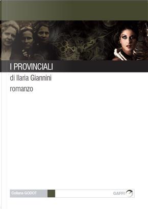 I provinciali by Ilaria Giannini