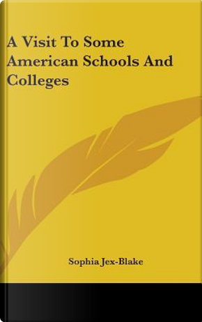 A Visit To Some American Schools And Colleges by Sophia Jex-Blake