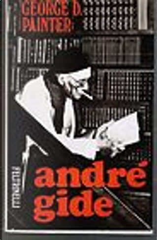 André Gide by George D. Painter