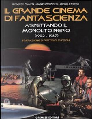 Il grande cinema di fantascienza by Gian Filippo Pizzo, Michele Tetro, Roberto Chiavini