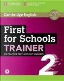 First for schools trainer 2. Six practice tests. Without answers. Per le Scuole superiori. Con File audio per il download by Felicity O'Dell