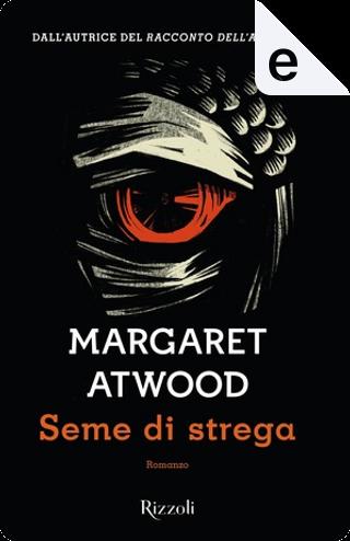 Seme di strega by Margaret Atwood