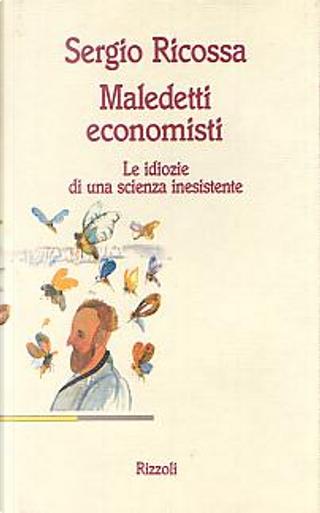 Maledetti economisti by Sergio Ricossa