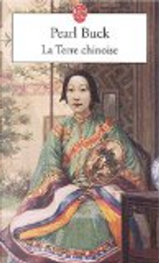 La terre chinoise by Pearl Buck
