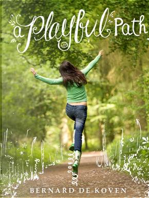 A Playful Path by Bernard De Koven