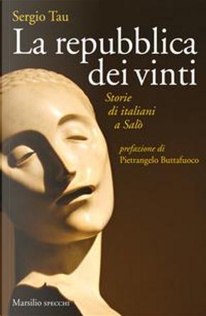 La repubblica dei vinti. Storie di italiani a Salò by Sergio Tau