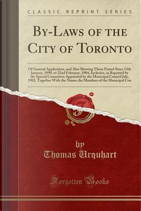 By-Laws of the City of Toronto by Thomas Urquhart