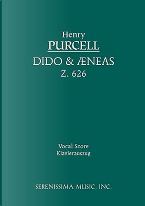 Dido and Aeneas, Z. 626 - Vocal Score by Henry Purcell