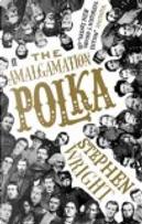 The Amalgamation Polka by Stephen Wright