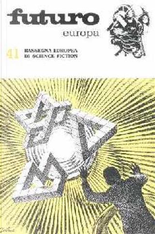 Futuro Europa 41 by Giovanni Mongini, Daniela Piegai, Giorgio Sangiorgi, Renato Pestriniero, Ernesto Vegetti, Gianni Menarini, Stefano Carducci, Davide Ghezzo, Gianni Ursini, Frank W. Haubold