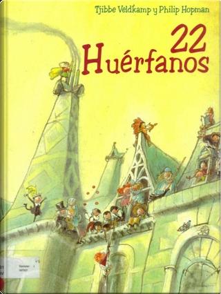 22 huerfanos by Tjibe Veldkamp