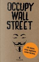 Occupy Wall Street by Scrittori per il 99%