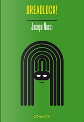 Dreadlock! by Jacopo Nacci