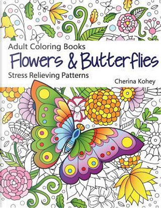 Adult Coloring Books Flowers and Butterflies by Cherina Kohey