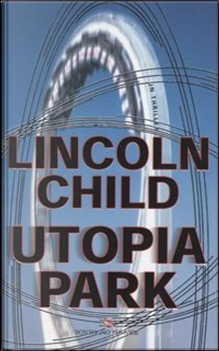 Utopia Park by Lincoln Child