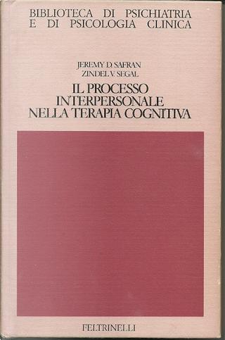 Il processo interpersonale nella terapia cognitiva by Safran Jeremy D., Zindel V. Segal