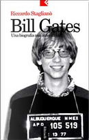Bill Gates by Riccardo Staglianò