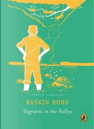 Vagrants in the Valley by RUSKIN BOND