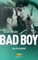 Mai più lontani. Bad boy by Blair Holden
