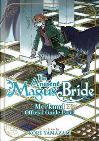 The Ancient Magus' Bride Official Guide Book Merkmal by Kore Yamazaki