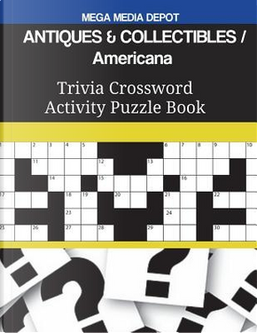 ANTIQUES & COLLECTIBLES Americana Trivia Crossword Activity Puzzle Book by Mega Media Depot