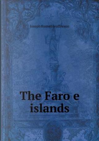 The Faro E Islands by Joseph Russell Jeaffreson