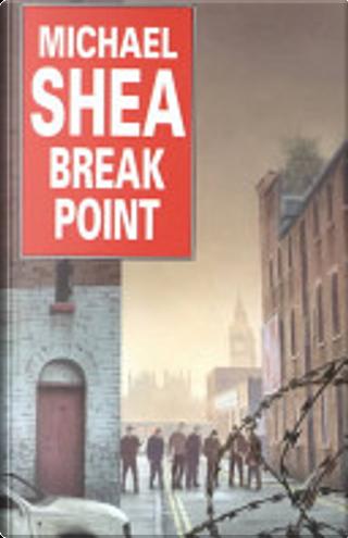 Break Point by Michael Shea